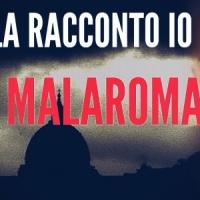 Te la racconto io la Malaroma