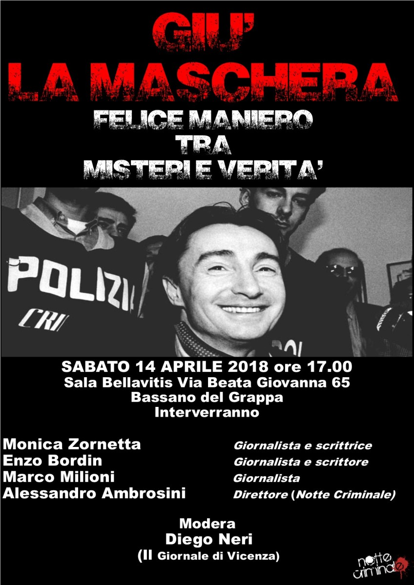 Giù la maschera Maniero! Il 14 Aprile il convegno che racconterà verità e misteri dell'ex boss della Mala del Brenta