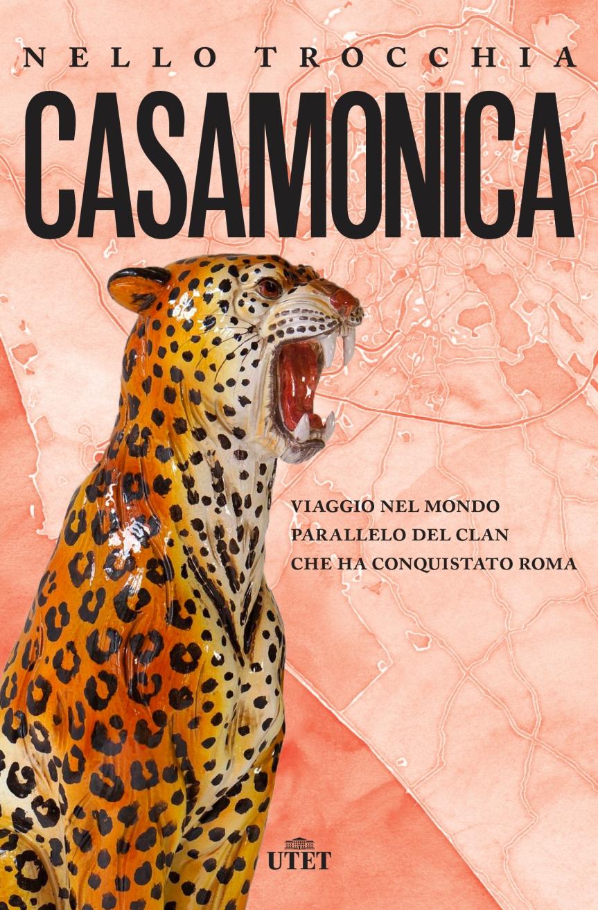 Black Book: Casamonica. Viaggio nel mondo parallelo del clan che ha conquistatoRoma