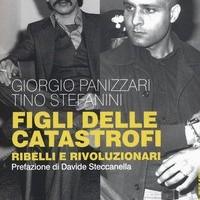 """""""Figli delle catastrofi"""". Tra la banda Vallanzasca e i Nap, pezzi di storia di un'Italia sognatrice e violenta"""